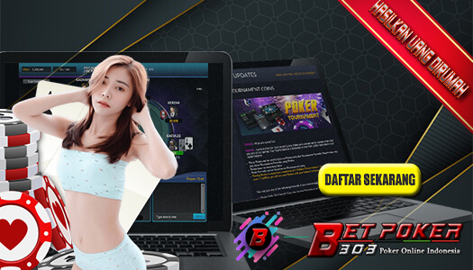 Poker IDN Terbaru Official Betpoker303 Makin Seru